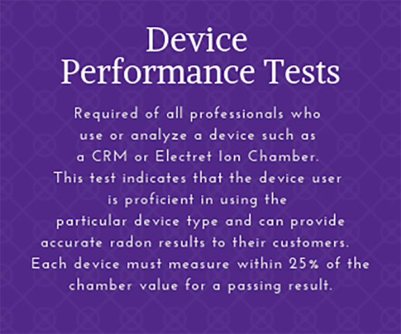 Device Performance Tests are required for each device an NRPP certified individual will use professionally