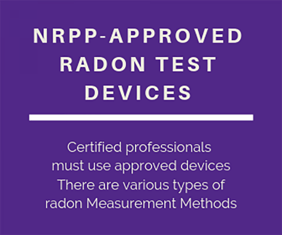 Radon Test Devices used by NRPP certified professionals must be NRPP-approved