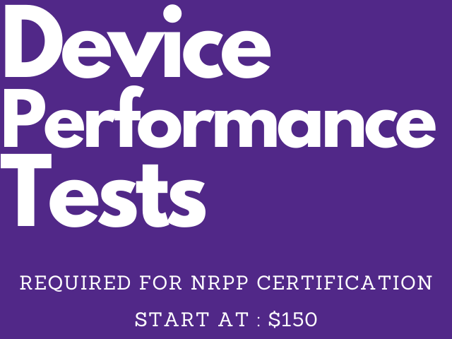 purple background white words. Device Performance Tests. Required for NRPP certification. start at $150